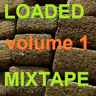 Spriteman Presents: Loaded Mixtape Volume One