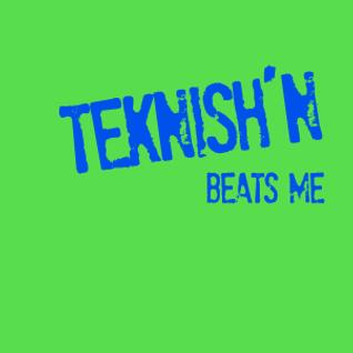 teknish'n - beats me episode 001