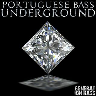 GENERATION BASS PRESENTS THE PORTUGUESE BASS UNDERGROUND