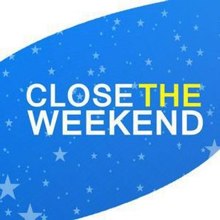 Close The Weekend - 25 september 2016