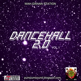 Wah Gwaan Station - Episode 33 ( Dancehall 2.0 Vol.2 )