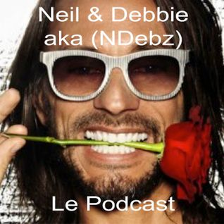 Neil & Debbie (aka NDebz) Podcast #62.5 'You're very kinky darling' - (Full music version)