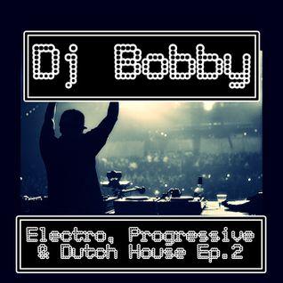 Dj Bobby - Electro, Progressive & Dutch House Ep.2