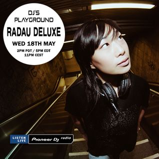 Radau Deluxe (May 2016) - Pioneer DJ's Playground