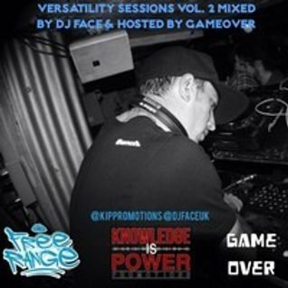 Versatility Sessions Volume 2 Mixed By DJ Face Hosted By GameOver