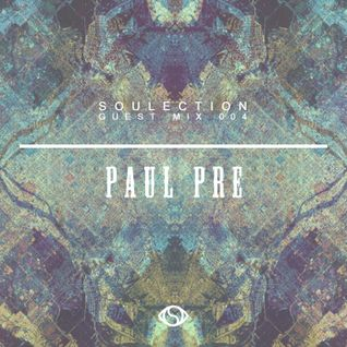 Soulection Guest Mix: 004 - Paul Pre (artatall/vast)