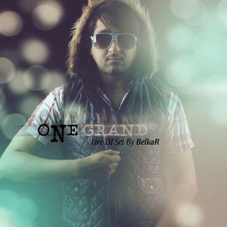 ONE GRAND- BelkaR's Live Set (Oct2011)