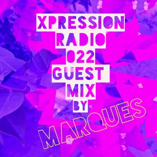 Xpression Radio Mix 022 (Guest mix by MARQUES)