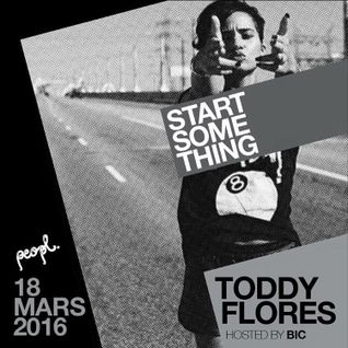 """START SOME THING"" MIXTAPE VOL.1 BY TODDY FLORES"