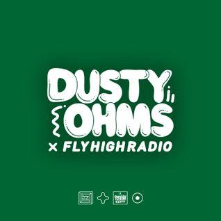 Dusty Ohms x Fly High Radio 001