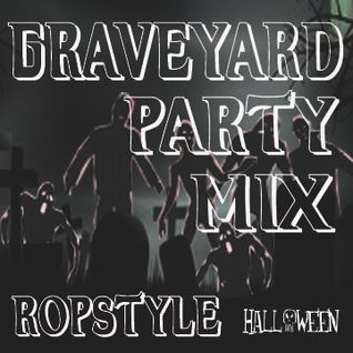 Ropstyle - Graveyard Party mix Halloween special