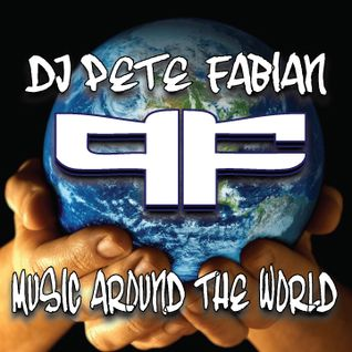 DJ Pete Fabian - Music Around the World Mix