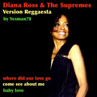 DIANA ROSS REGGAE VERSION (where did our love go, come see about me, baby love)