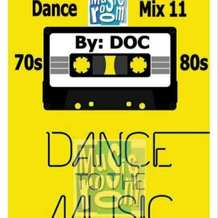 The Music Room's Dance Mix 11 (70s & 80s) - By: DOC (01.23.15)