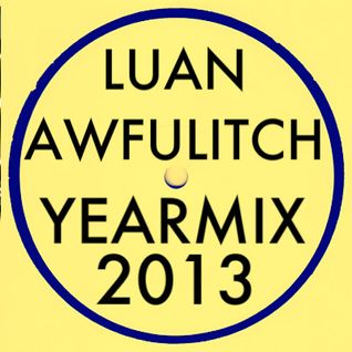 Luan Awfulitch Yearmix 2013
