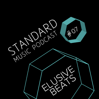 Standard Music Podcast 07 - ELUSIVE BEATS