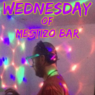 Dj Bo! @ Wednesday Of Mestizo Bar  - Part 1-