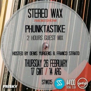 Stereo_wax_Radio_Show@Frisky_Radio_Mixed_By_Phunktastike