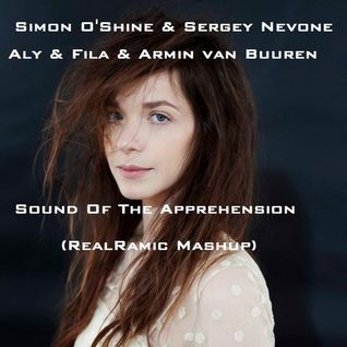 Simon O'Shine & Sergey Nevone vs Aly & Fila & AvB - Sound Of The Apprehension (RealRamic Mashup)