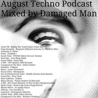 Damaged Man August Techno Podcast
