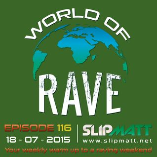 Slipmatt - World Of Rave #116