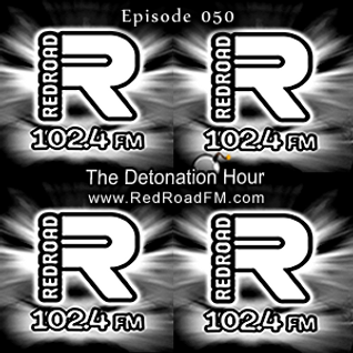 DangerousNile - The Detonation Hour Red Road FM Episode 050 (21/08/2015)
