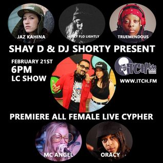 Shay D & DJ Shorty - The LC Show 107 - ALL FEMALE CYPHER