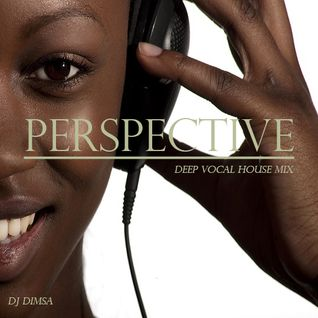 Perspective - Deep Vocal House Mix (2015)