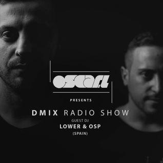 Oscar L Presents - DMix Radioshow July 2016 - Guest DJ - Lower & OSp