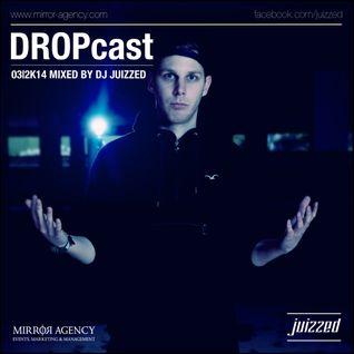 DJ Juizzed x DROPcast 03|2K14