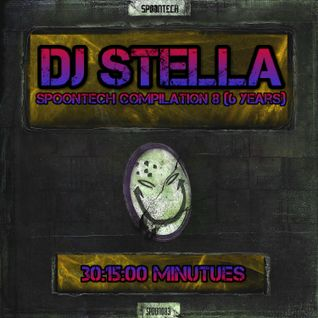 DJ Stella - Spoontech Compilation #8 (6 Year)