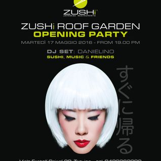 ZUSHi ROOF GARDEN ~ Opening Party 2016