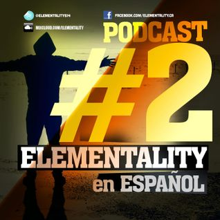 Elementality Podcast No.2 (Español)