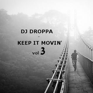 Dj Droppa - Keep it movin' 3
