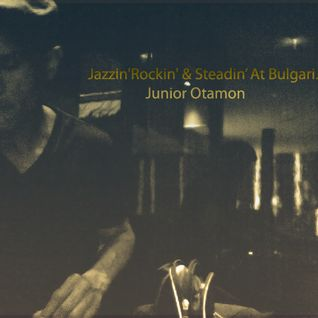 Jazzin'Rockin' & Steadin' At Bulgari Hotel - Junior Otamon