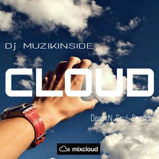 Dj Muzikinside - CLOUD (Deep N Soul Session)