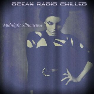 "Ocean Radio Chilled ""Midnight Silhouettes"" (3-9-15)"
