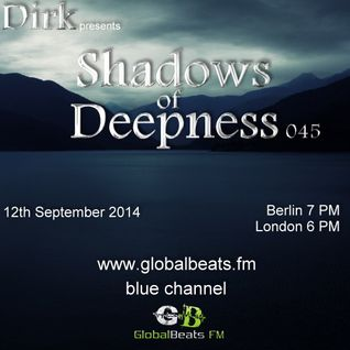 Dirk pres. Shadows Of Deepness 045 (12th September 2014) on Globalbeats.FM (blue)