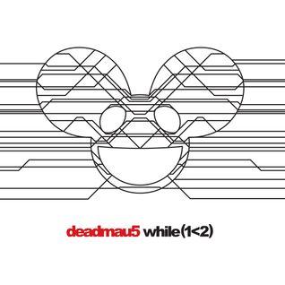 deadmau5 - while(1<2) Pt.1