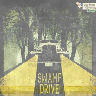 Vinyl Miners- Swamp Drive