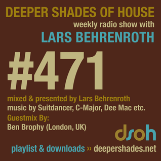 Deeper Shades Of House #471 w/ exclusive guest mix by Ben Brophy