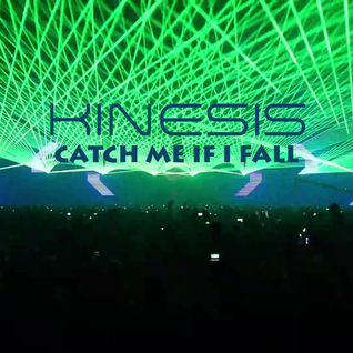 """Catch Me If I Fall"" by Kinesis"