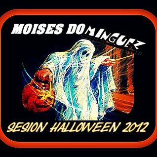 MOISES DOMINGUEZ - SPECIAL SESSION LIVE HALLOWEEN NIGHT 2012 -