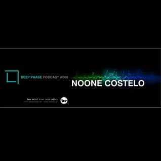 Deep Phase podcast #008 with Noone Costelo [Beradio Athens/Greece]
