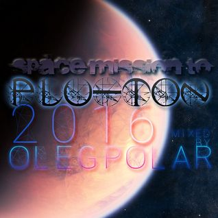 Oleg Polar - Space Mission to Plu-Ton 2016