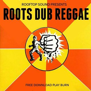 ROOTS DUB REGGAE * FREE DOWNLOAD * ROOFTOP UK * JAN 2016 download on soundcloud