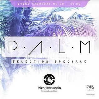 Ibiza Global Radio - P.A.L.M. Radio Show mixed by Patrischa