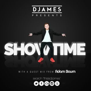 DJames Presents Showtime (Episode 10)