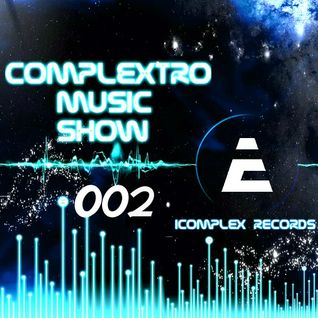 Complextor & Jet - Complextro Music Show 002 (22-01-2012)