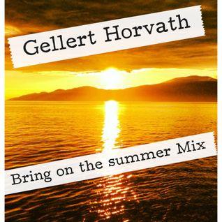 Gellert Horvath - Bring on the Summer mix (2013, April, 25)